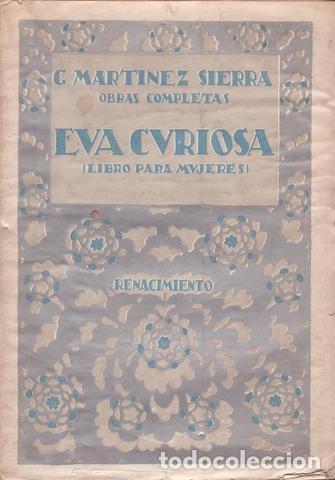 MARTINEZ SIERRA, G: EVA CURIOSA (LIBRO PARA MUJERES).MADRID,RENACIMIENTO1930 (Libros Antiguos, Raros y Curiosos - Literatura - Otros)