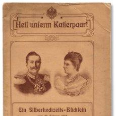 Libros antiguos: WILHELM II. EIN SILBERHOCHZEITS. 1906. BODAS DE PLATA DEL KÁISER GUILLERMO II. Lote 83874216