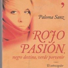Libros antiguos: ROJO PASIÓN , NEGRO DESTINO , VERDE PORVENIR - PALOMA SANZ -. Lote 83910336
