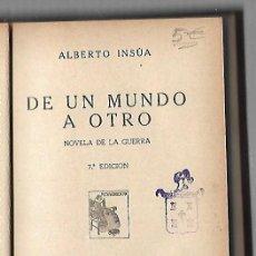 Libros antiguos: DE UN MUNDO A OTRO. ALBERTO INSUA. 7ª EDICION. IBEROAMERICANA DE PUBLICACIONES. 1930. Lote 136074856
