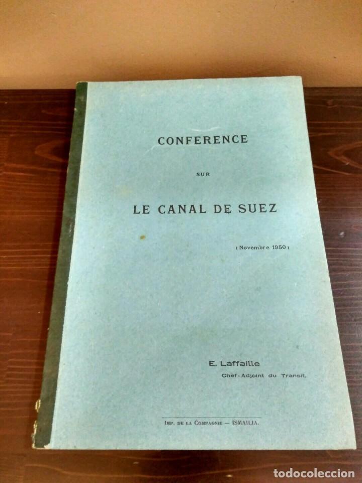 Libros antiguos: CONFÉRENCE SUS LE CANAL DE SUEZ E. LAFFAILLE. CHEF ADJOINT DE TRANSIT NOVEMBRE 1950 ISMAILIA - Foto 2 - 84102308