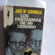 Libros antiguos: LOS FANTASMAS DE MI CEREBRO. GIRONELLA, JOSÉ MARÍA. ED. RENO. BARCELONA 1974. Lote 84153060