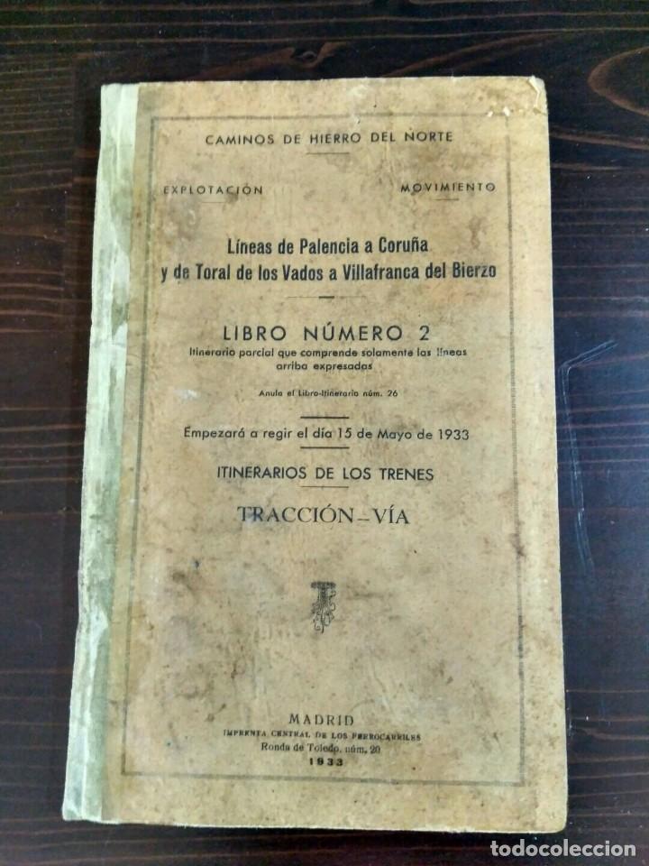 Libros antiguos: CAMINOS DE HIERRO DEL NORTE - EXPLOTACIÓN MOVIMIENTO - MADRID 1933 - LINEAS PALENCIA A CORUÑA - Foto 2 - 84202660