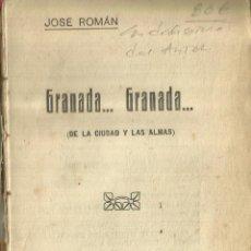 Libros antiguos: GRANADA...GRANADA... JOSÉ ROMÁN. DEDICADO POR AUTOR. LA REGIONAL. MÁLAGA. 1925. Lote 84298332