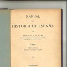 Libros antiguos: MANUAL DE HISTORIA DE ESPAÑA. PEDRO AGUADO BLEYE. Lote 84298936