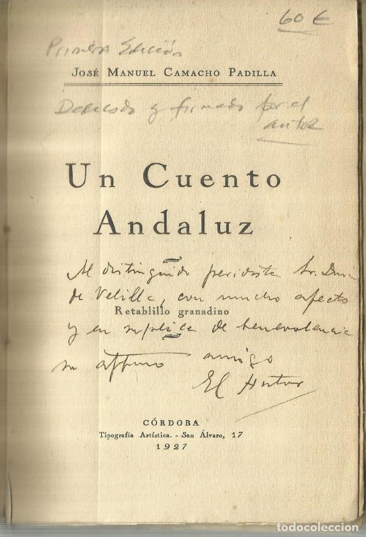 UN CUENTO ANDALUIZ. DEDICADO POR AUTOR. JOSÉ MANUEL CAMACHO PADILLA. CÓRDOBA. 1927 (Libros antiguos (hasta 1936), raros y curiosos - Literatura - Narrativa - Otros)