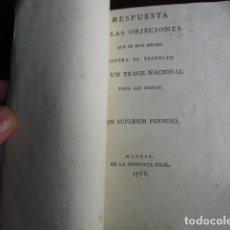Libros antiguos: 1788 RESPUESTA A LAS OBJECCIONES QUE SE HAN HECHO CONTRA EL PROYECTO DE UN TRAGE NACIONAL PARA DAMAS. Lote 84316720