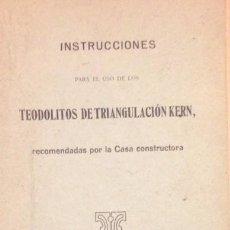 Libros antiguos: TEODOLITOS DE TRIANGULACION KERN, INSTRUCCIONES PARA SU USO, 1913. Lote 84336576