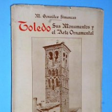 Libros antiguos: TOLEDO SUS MONUMENTOS Y EL ARTE ORNAMENTAL. Lote 84385276
