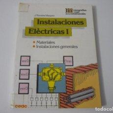 Libros antiguos: INSTALACIONES ELÉCTRICAS VOLUMEN 1. EDITORIAL CEAC.. Lote 115086498