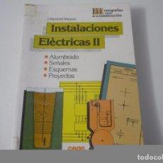 Libros antiguos: INSTALACIONES ELÉCTRICAS VOLUMEN 2. EDITORIAL CEAC.. Lote 84503072