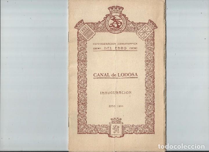 1935 INAUGURACIÓN DEL CANAL DE LODOSA - NAVARRA LA RIOJA - CONFEDERACION HIDROGRAFICA DEL EBRO (Libros Antiguos, Raros y Curiosos - Historia - Otros)