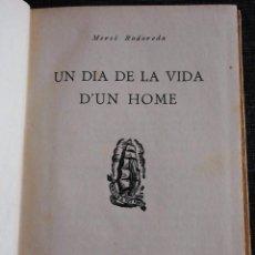 Libros antiguos: UN DIA DE LA VIDA D'UN HOME. MERCÈ RODOREDA, PRIMERA EDICIÓ (1934, EDICIONS PROA, BADALONA). Lote 84547560