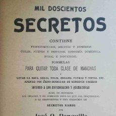 Libros antiguos: MIL DOSCIENTOS SECRETOS CONTIENE PROCEDIMIENTOS, RECETAS Y REMEDIOS... JOSÉ O. RONQUILLO. Lote 84594196