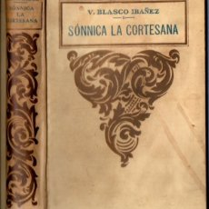 Libros antiguos: VICENTE BLASCO IBÁÑEZ : SÓNNICA LA CORTESANA (PROMETEO). Lote 84621416
