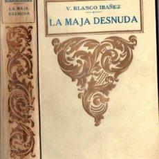 Libros antiguos: VICENTE BLASCO IBÁÑEZ : LA MAJA DESNUDA (PROMETEO). Lote 84621624