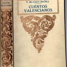 Libros antiguos: VICENTE BLASCO IBÁÑEZ : CUENTOS VALENCIANOS (PROMETEO). Lote 84621844