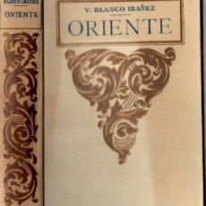 Libri antichi: VICENTE BLASCO IBÁÑEZ : ORIENTE (PROMETEO). Lote 84623936