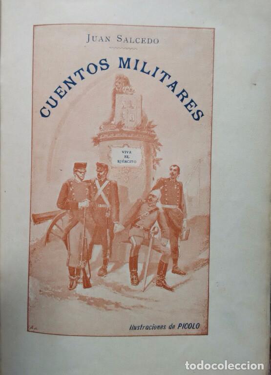 Libros antiguos: CUENTOS MILITARES. JUAN SALCEDO. ILUSTRACIONES DE PICOLO. AÑO 1895 - Foto 4 - 84627196