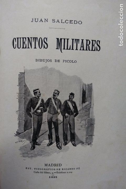 Libros antiguos: CUENTOS MILITARES. JUAN SALCEDO. ILUSTRACIONES DE PICOLO. AÑO 1895 - Foto 5 - 84627196