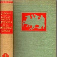 Libros antiguos: GUSTAV SCHWAB : LAS MÁS BELLAS LEYENDAS DE LA ANTIGÜEDAD CLÁSICA (LABOR, 1974). Lote 84627296