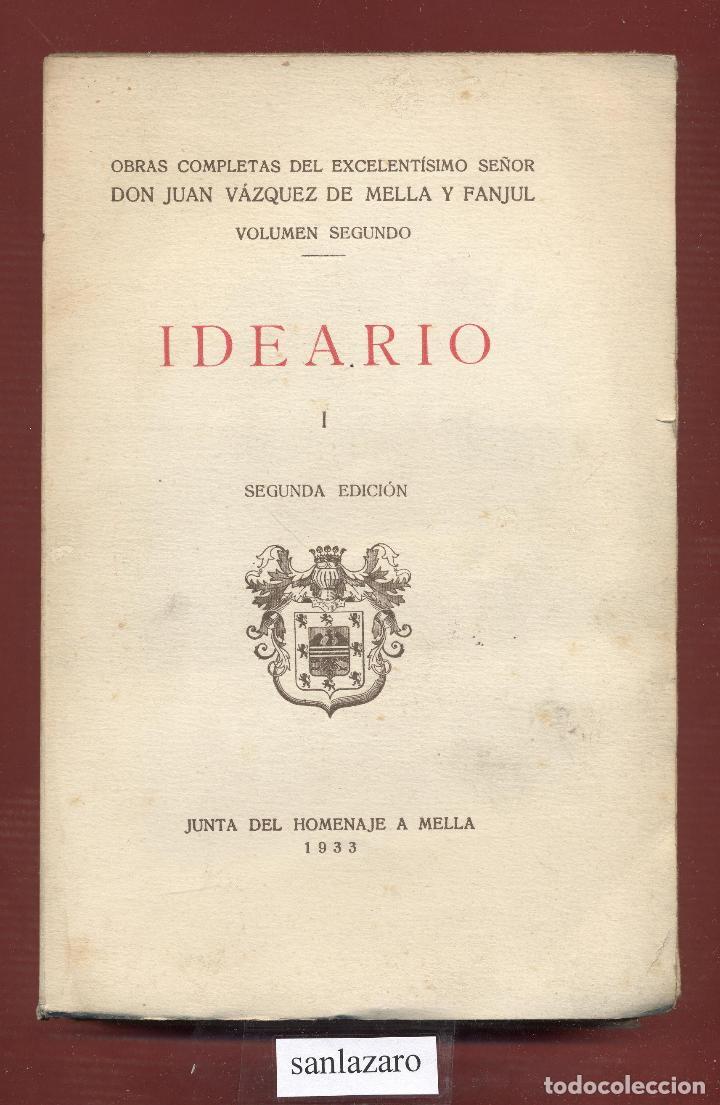 IDEARIO I - VOL. II - D. JUAN VÁZQUEZ DE MELLA Y FANJUL 473 PAGS. AÑO 1932 LE1803 (Libros Antiguos, Raros y Curiosos - Pensamiento - Otros)