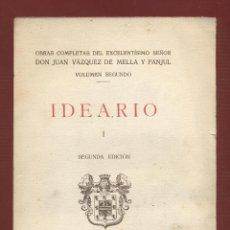 Libros antiguos: IDEARIO I - VOL. II - D. JUAN VÁZQUEZ DE MELLA Y FANJUL 473 PAGS. AÑO 1932 LE1803. Lote 84792704