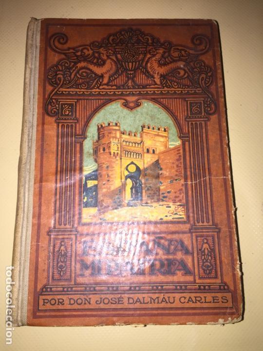 ESPAÑA MI PATRIA. DON JOSE DÁLMAU CARLES. LAAIBROAÑO 1928. (Libros Antiguos, Raros y Curiosos - Historia - Otros)