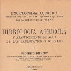 Libros antiguos: DIÉNERT. HIDROLOGÍA AGRÍCOLA Y ABASTECIMIENTO DE AGUA DE LAS EXPLOTACIONES RURALES. BARCELONA, 1926.. Lote 84899724
