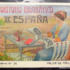 Libros antiguos: PORTFOLIO FOTOGRÁFICO DE ESPAÑA Nº26 PALMA DE MAYORCA EXCELENTE ESTADO DE CONSERVACIÓN. Lote 84983236