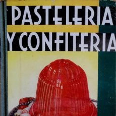 Libros antiguos: TRATADO DE PASTELERIA Y CONFITERIA.. Lote 85023272