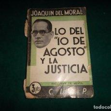 Libros antiguos: JOAQUIN DEL MORAL, LO DEL 10 DE AGOSTO Y LA JUSTICIA. CIAP MADRID 1933. Lote 85092492
