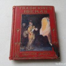 Libros antiguos: TRADICIONES IBERAS RELATADAS A LOS NIÑOS-CASA EDT: ARALUCE- BARCELONA 21 DE OCTUBRE DE 1914. Lote 85101060