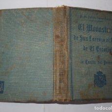 Libros antiguos: JULIÁN ZARCO CUEVAS. EL MONASTERIO DEL ESCORIAL. MADRID. 1926. . Lote 85101144