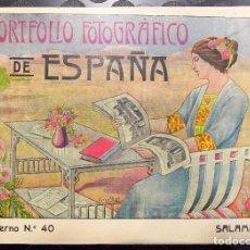 Libros antiguos: PORTFOLIO FOTOGRÁFICO DE ESPAÑA, Nº40 SALAMANCA. EXCELENTE ESTADO DE CONSERVACIÓN.. Lote 85129152