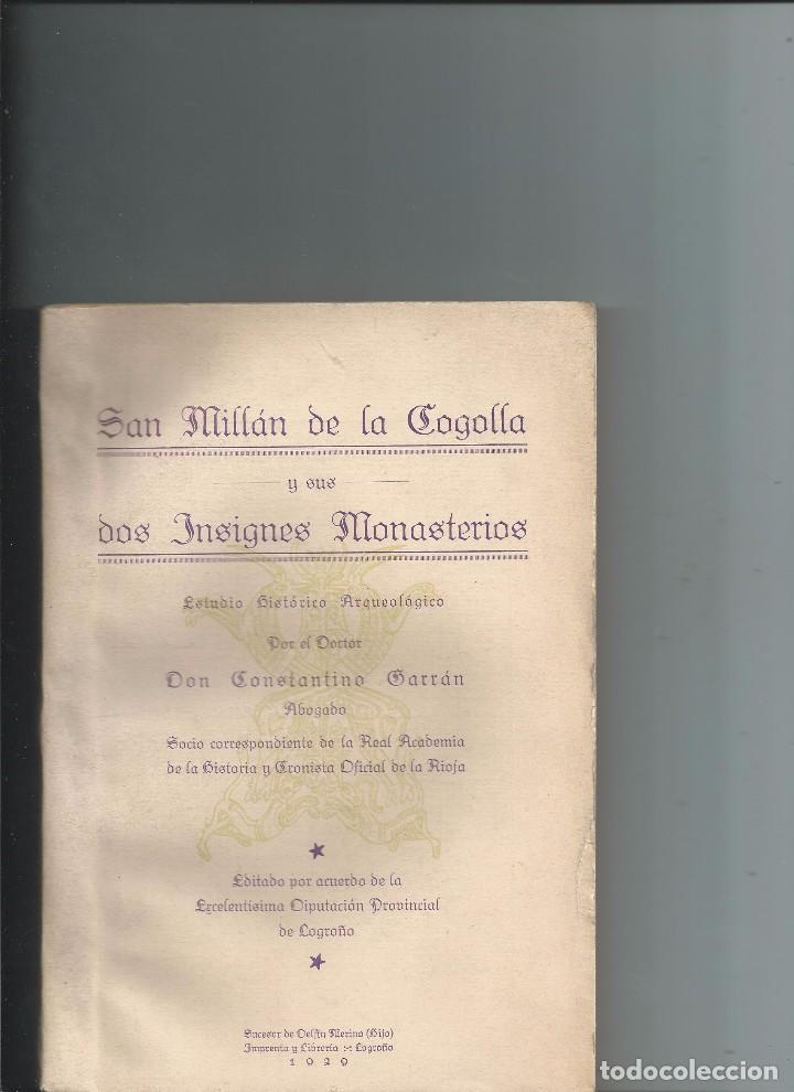 1929 LA RIOJA - SAN MILLAN DE LA COGOLLA Y SUS DOS INSIGNES MONASTERIOS. C. GARRAN. NUEVO (Libros Antiguos, Raros y Curiosos - Historia - Otros)