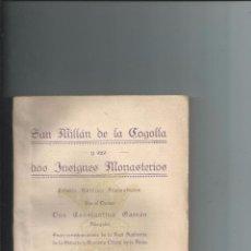 Libros antiguos: 1929 LA RIOJA - SAN MILLAN DE LA COGOLLA Y SUS DOS INSIGNES MONASTERIOS. C. GARRAN. NUEVO. Lote 85137528