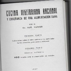Livros antigos: COCINA VEGETARIANA RACIONAL Y ENSEÑANZA DE UNA ALIMENTACIÓN SANA / DR. ADR. VANDER. BCN, 1937. . Lote 85170944