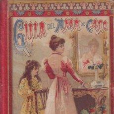 Libros antiguos: YEVES, CARLOS: GUIA DEL AMA DE CASA O PRINCIPIOS DE ECONOMIA E HIGIENE DOMESTICAS. 1913. Lote 85210488