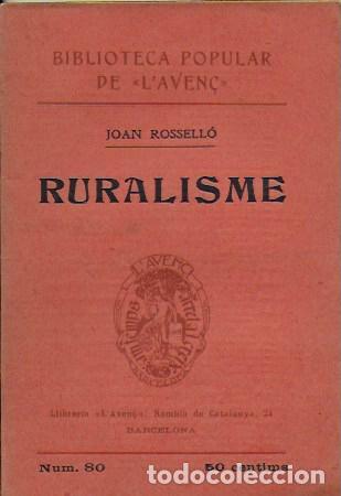 RURALISME / J. ROSSELLO. BCN : L' AVENÇ, 1908. 15X10CM. 106 P. (Libros Antiguos, Raros y Curiosos - Pensamiento - Otros)