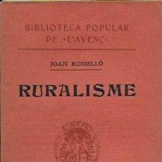 Libros antiguos: RURALISME / J. ROSSELLO. BCN : L' AVENÇ, 1908. 15X10CM. 106 P.. Lote 85216256