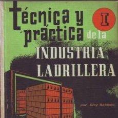 Alte Bücher - ROBUSTE, ELOY: TECNICA Y PRACTICA DE LA INDUSTRIA LADRILLERA (I). - 85229560