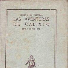 Libros antiguos: ROBLEDAL, ENRIQUE DE: LAS AVENTURAS DE CALIXTO. DIARIO DE UN NIÑO. 1923. Lote 85233012