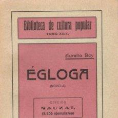 Libros antiguos: AURELIO BAY : ÉGLOGA. - MADRID, PATRONATO SOCIAL DE BUENAS LECTURAS, 1916. Lote 55976344