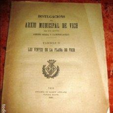 Libros antiguos: DIVULGACIONS DEL ARXIU MUNICIPAL DE VICH . VIC . FASC-II LES VINYES DE LA PLANA DE VICH 1881 . VINO. Lote 85266560