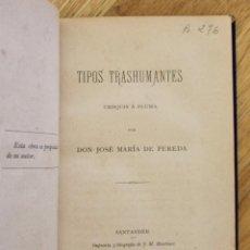 Libros antiguos: TIPOS TRASHUMANTES 1877 - JOSE MARIA DE PEREDA- IMPRENTA M. MARTINEZ - 18 X 12 CM. Lote 85302828