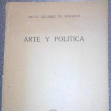 Libros antiguos: ÁNGEL ÁLVAREZ DE MIRANDA. ARTE Y POLÍTICA. 1945.. Lote 85363912