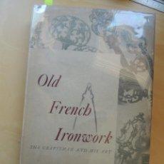 Libros antiguos: OLD FRENCH IRONWORK. EDGAR B. FRANK. ANTIGUO Y ORIGINAL. Lote 85373716