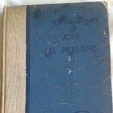Libros antiguos: JOSÉ EL PERUANO, EMILIO SALGARI. PRIMERA EDICIÓN (1930). Lote 85389872