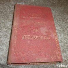 Libros antiguos: MANUAL DEL ARTILLERO DE MAR - FEDERICO SANTALO Y SAENZ DE TEJADA 1896 SEGUNDA EDICIÓN FIRMA AUTOR. Lote 85399928